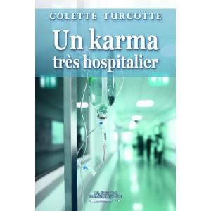 Un karma très hospitalier - Colette Turcotte