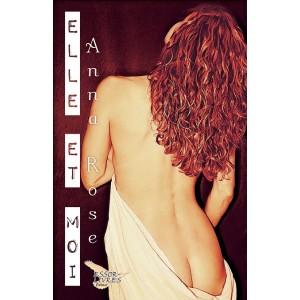 Elle et moi (version numérique EPUB) - Anna Rose