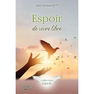 Espoir de vivre libre - Dave Kennedy