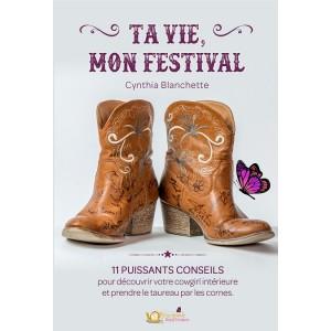 Ta vie, mon festival - Cynthia Blanchette