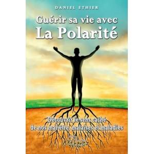 Guérir sa vie avec la Polarité - Daniel Ethier
