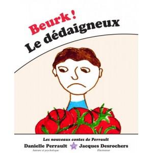 Beurk ! Le dédaigneux - Danielle Perrault