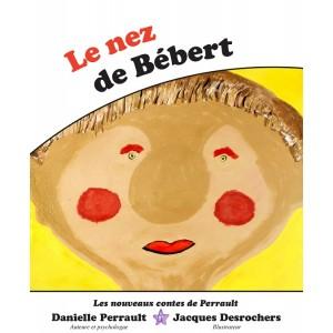 Le nez de Bébert – Danielle Perrault