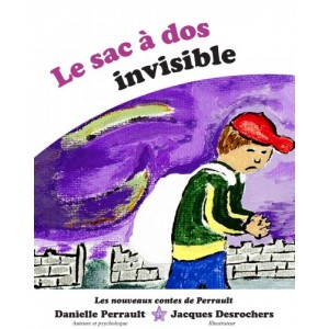 Le sac à dos invisible - Danielle Perrault