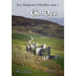Les Seigneurs d'Epsilon Tome 1 : Go Deo - Delfiane