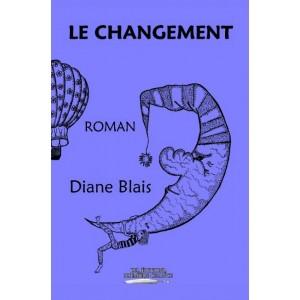 Le changement - Diane Blais