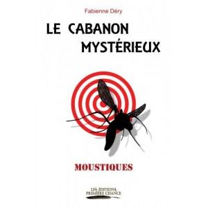 Le cabanon mystérieux – Fabienne Déry
