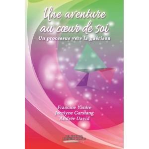 Une aventure au coeur de soi - Francine Yanire, Jocelyne Garstang et Andrée David