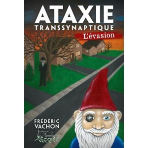 Ataxie transsynaptique: L'évasion - Frédéric Vachon