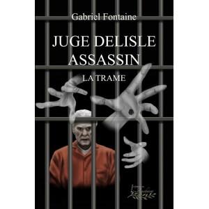 Juge Delisle assassin, Une trame – Gabriel Fontaine