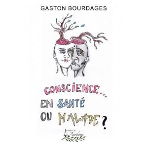 Conscience en santé ou malade - Gaston Bourdages