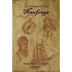 Le temps d'un naufrage - Geneviève Couillard