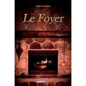 Le foyer - Gilles Gauthier