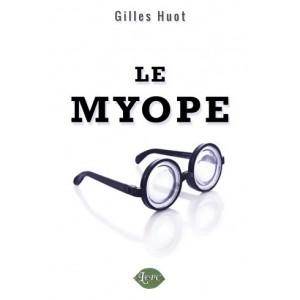 Le myope - Gilles Huot