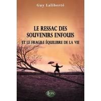 Le ressac des souvenirs enfouis et le fragile équilibre de la vie – Guy Laliberté