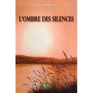 L'ombre des silences - Guy Laliberté
