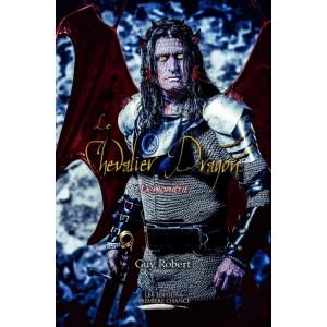 Le chevalier dragon: La prophétie - Guy Robert