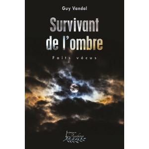 Survivant de l'ombre - Guy Vandal