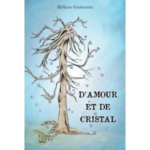 D'amour et de cristal - Hélène Guénette