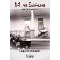 114, rue Saint-Louis - Huguette Thiboutot