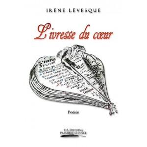 L'ivresse du coeur - Irène Lévesque