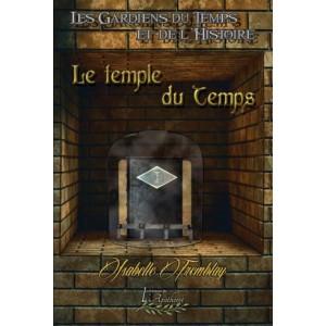 Les Gardiens du Temps et de l'Histoire tome 2 - Isabelle Tremblay