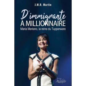 D'immigrante à millionnaire: Maria Meriano, la reine du Tupperware - J.M.R. Martin