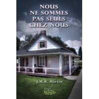 Nous ne sommes pas seuls chez nous – J.M.R. Martin