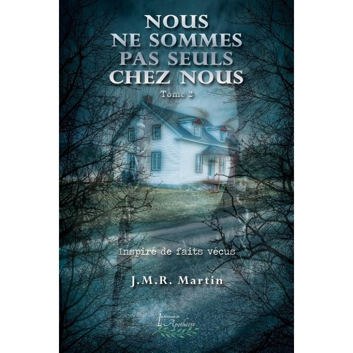 Nous ne sommes pas seuls chez nous Tome 2 – J.M.R. Martin