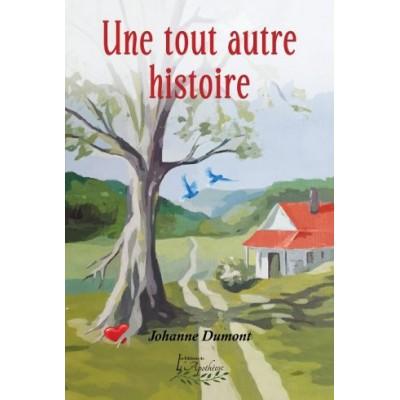 Une tout autre histoire – Johanne Dumont