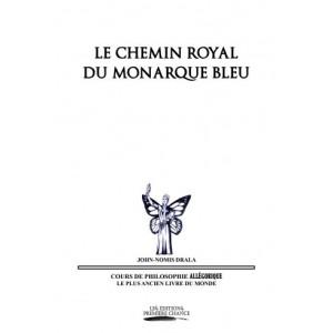 Le Chemin royal du Monarque bleu – John-Nomis Drala