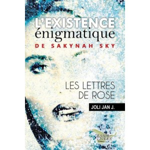 L'existence énigmatique de Sakynah Sky – Joli Jan J.