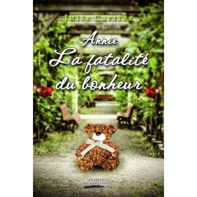 Annie: La fatalité du bonheur - Julie Cartier