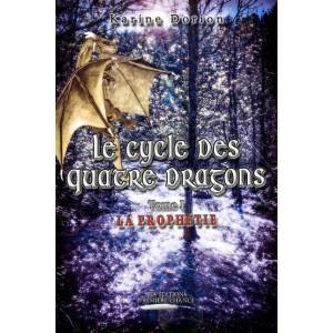 Le cycle des quatre dragons Tome 1 La Prophétie