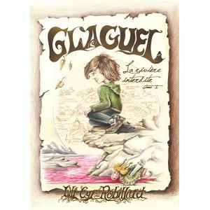 Glaguel, La rivière interdite - Lili Cyr-Robillard