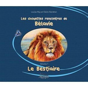 Les chouettes rencontres de Bélavie, Le Bestiaire - Louise Roy et Claire Gendron
