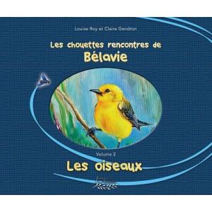 Les chouettes rencontres de Bélavie, Les oiseaux - Louise Roy et Claire Gendron