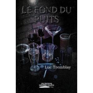 Le fond du puits - Luc Tremblay