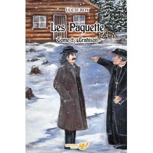 Les Paquette Tome 2 Trahison - Lucie Roy