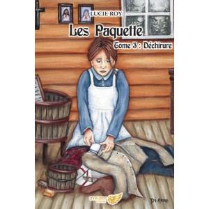 Les Paquette Tome 3 : Déchirures - Lucie Roy