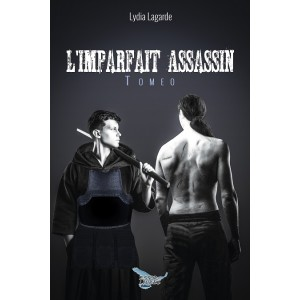 L'imparfait assassin Tome 2 : Tomeo - Lydia Lagarde