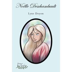 Noëlle Deschambault - Lyne Doyon