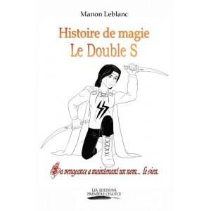 Histoire de magie Le Double S