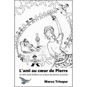 L'ami au cœur de Pierre - Marco Trinque