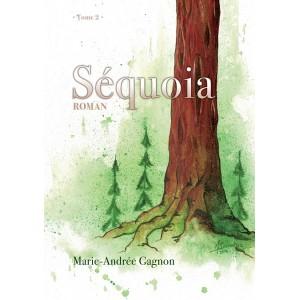 Séquoia Tome 2 - Marie-Andrée Gagnon