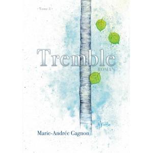 Tremble Tome 3 - Marie-Andrée Gagnon