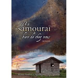 Un samouraï bien de chez nous - Marie-Andrée Gagnon