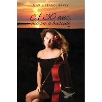 À 30 ans, ma vie a basculé – Marie-France Barry