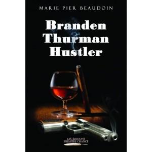 Branden Thurman Hustler - Marie Pier Beaudoin
