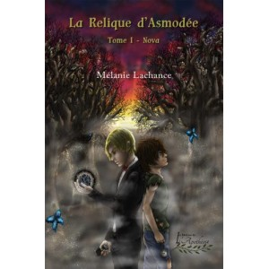 La relique d'Asmodée Tome 1 : Nova - Mélanie Lachance